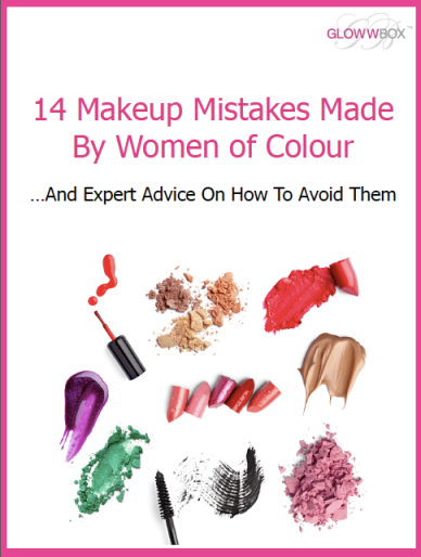 Free GlowwBox Guide: 14 Makeup Mistakes Made By Women of Colour