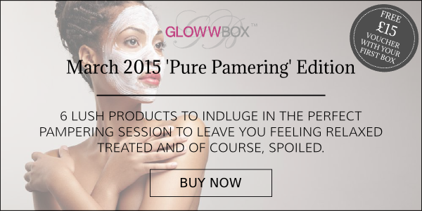 march 2015 pure pampering glowwbox is now available!