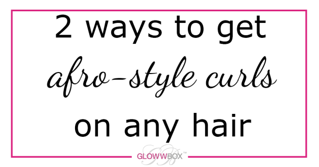GlowwBox blog image afro curls on any hair